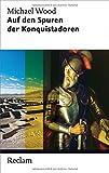 Auf den Spuren der Konquistadoren (Reclam Taschenbuch)