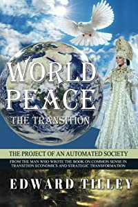 World Peace - The Transition: Of an Automated Society