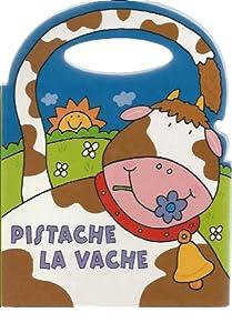 """Afficher """"Pistache la vache"""""""