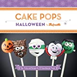 Cake Pops Halloween: Tips, Tricks, and Recipes for 20 Spooktacular Treats