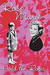 Hold the Roses by Rose Marie (2015-11-05) Mass Market Paperback