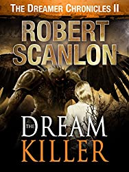 The Dream Killer: A Sci-Fi Parallel Universe Adventure (The Dreamer Chronicles Book 2)