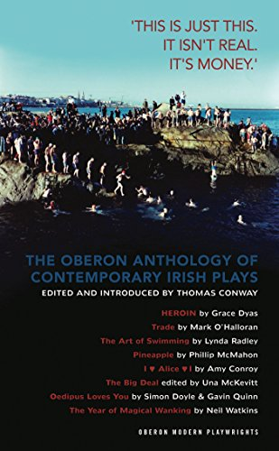 The Oberon Anthology of Contemporary Irish Plays: 'This is just this. This isn't real. It's money.':