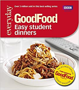 Good Food Easy Student Dinners Triple Tested Recipes 101 Amazoncouk Barney Desmazery 9781849902564 Books