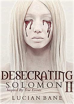 Desecrating Solomon II by [Bane, Lucian]