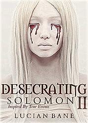 Desecrating Solomon II