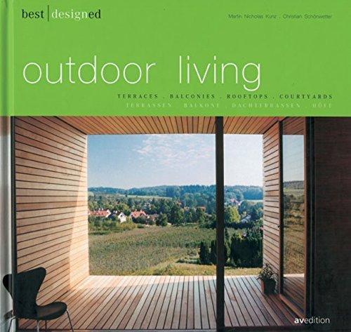 (Best Designs Outdoor Living: Terraces, Balconies, Rooftops, Courtyards Hardcover - June 1, 2005)