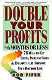 img - for Double Your Profits: In Six Months or Less book / textbook / text book