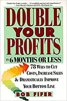 image for Double Your Profits: In Six Months or Less