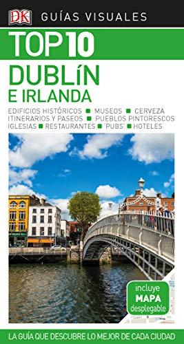 Guía Visual Top 10 Dublín e Irlanda: La guía que descubre lo mejor de cada ciudad por Varios autores
