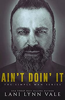Ain't Doin' It (The Simple Man Series Book 4) by [Vale, Lani Lynn]