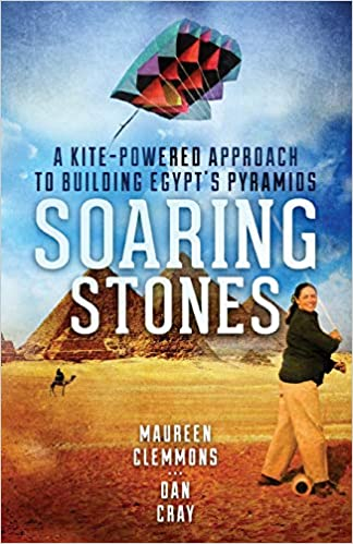 bfcb3ce47a8 Soaring Stones  A Kite-Powered Approach to Building Egypt s Pyramids  Paperback – October 3