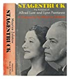 img - for Stagestruck: the Romance of Alfred Lunt and Lynn Fontanne. book / textbook / text book