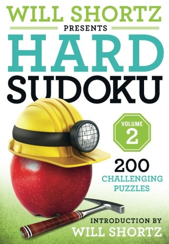 - Will Shortz Presents Hard Sudoku Volume 2: 200 Challenging Puzzles