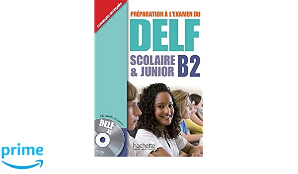 Delf B2 Scolaire Et Junior + CD (Delf/Dalf) (French Edition): Delphine Barreau, Hachette: 9780320083181: Amazon.com: Books