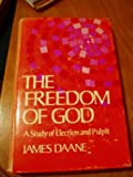 Freedom of God, James Daane, 0802834213