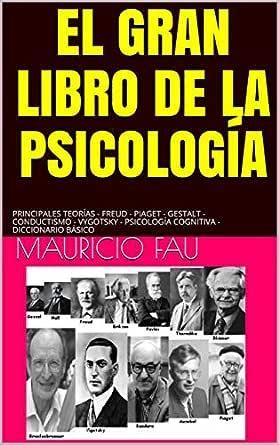 EL GRAN LIBRO DE LA PSICOLOGÍA: PRINCIPALES TEORÍAS