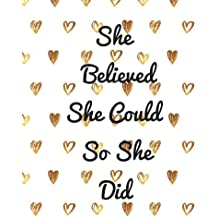 She Believed She Could So She Did: Quote journal for girls Notebook Composition Book Inspirational Quotes Lined...