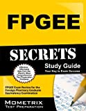 FPGEE Secrets Study Guide: FPGEE Exam Review for the Foreign Pharmacy Graduate Equivalency Examination 1st Edition by FPGEE Exam Secrets Test Prep Team (2013) Paperback