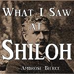What I Saw at Shiloh | Ambrose Bierce