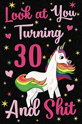 Turning 30 Birthday Party Ideas (Look at You Turning 30 And Shit: Funny Wide Lined Notebook Birthday Gift for 30 Years Old)