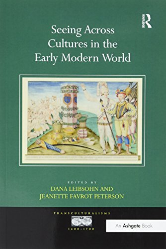 Seeing Across Cultures in the Early Modern World (Transculturalisms, 1400-1700)