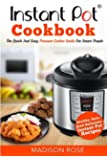 Instant Pot Cookbook: The Quick And Easy Pressure Cooker Guide For Smart People – Healthy, Easy, And Delicious Instant Pot Recipes