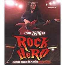 From Zero to Rock Hero: A Crash Course in Playing Rock Guitar by Owen Edwards (21-Sep-2009) Hardcover