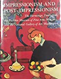 Impressionism and Post-Impressionism: The Hermitage, Leningrad, the Pushkin Museum of Fine Arts, Moscow and the National Gallery of Art, Washington