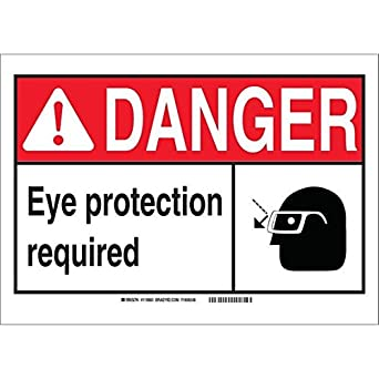 Brady 120764 7 X 10 Vinyl Danger Eye Protection Required Sign Black Red White Pack Of 50 Pcs Amazon Com Industrial Scientific