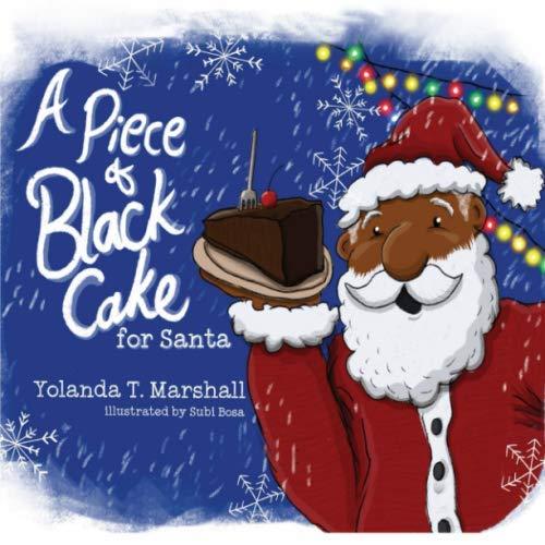 A Piece of Black Cake for Santa (Christmas Cakes Childrens)