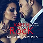 Dangerous Moves: Dallas After Dark | Karen Rock