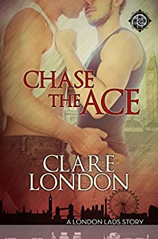 Chase the Ace (London Lads Book 1) by [London, Clare]