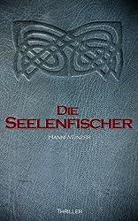 Die Seelenfischer (Seelenfischer-Tetralogie 1) (German Edition)