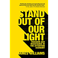 Stand out of our Light: Freedom and Resistance in the Attention Economy (English Edition)