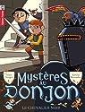 Mystères au donjon, tome 1 : Le chevalier noir par Bernadou