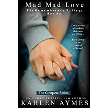 Mad Mad Love: A Complete Romance Series Box Set (The Remembrance Trilogy)