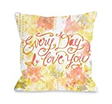 One Bella Casa 73681PL18 ''Everyday I Love You'' Pillow by Jeanetta Gonzales, 18'' x 18'', Orange/Multicolored
