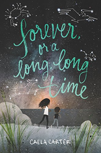 Forever, or a Long, Long Time by [Carter, Caela]