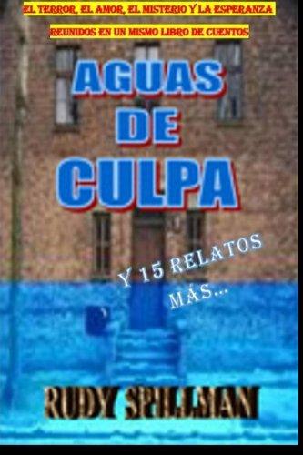 Aguas de Culpa y 15 relatos más...  [Spillman, Rudy] (Tapa Blanda)
