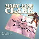Do You Want to Know a Secret?: The KEY News Series, Book 1 Audiobook by Mary Jane Clark Narrated by Beth Fowler
