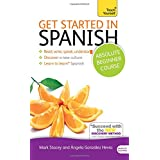 Get Started in Spanish Absolute Beginner Course: Learn to read, write, speak and understand a new language