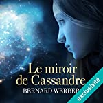 Le miroir de Cassandre | Bernard Werber