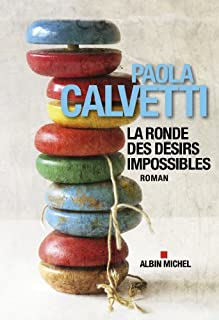 La ronde des désirs impossibles, Calvetti, Paola