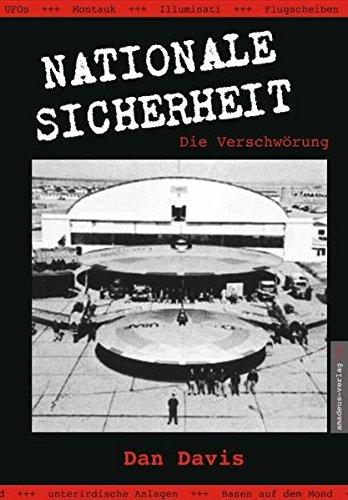 Nationale Sicherheit - Die Verschwörung: Streng geheime Projekte in Technologie und Raumfahrt Gebundenes Buch – 21. Juli 2005 Dan Davis Jan van Helsing Amadeus-Verlag 3938656255