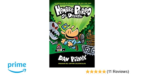 Hombre Perro se desata (Dog Man Unleashed) (Spanish Edition): Dav Pilkey: 9781338233483: Amazon.com: Books