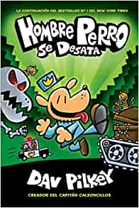 Hombre Perro se desata (Dog Man Unleashed) (Spanish Edition): Dav Pilkey: 9781338233483: Amazon