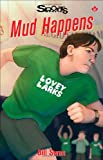 img - for Mud Happens (Lorimer Sports Stories) book / textbook / text book