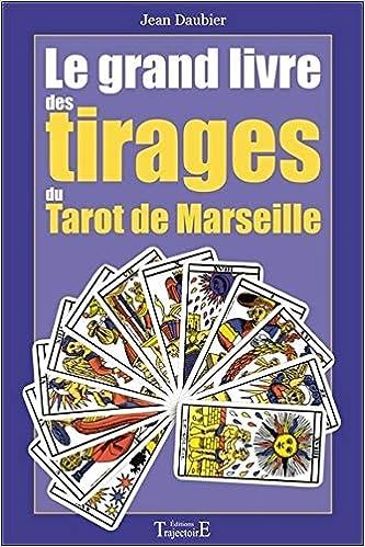 Le Grand Livre Des Tirages Du Tarot De Marseille Jean