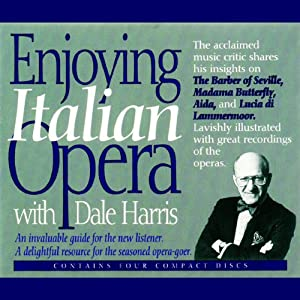 Enjoying Italian Opera with Dale Harris Audiobook